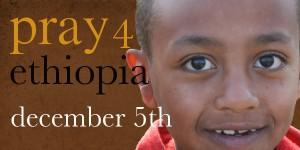 pray 4 ethiopia december 5th
